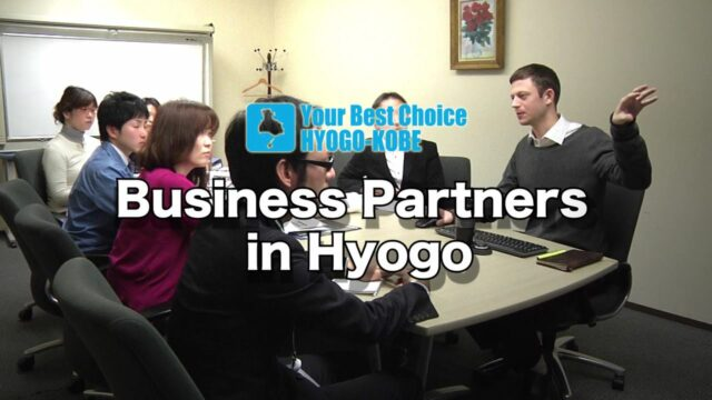 """""""Your Best Choice HYOGO-KOBE""""Video Series(Business Partners in Hyogo)"""